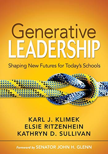 9781412953023: Generative Leadership: Shaping New Futures for Today′s Schools