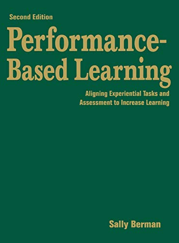 9781412953092: Performance-Based Learning: Aligning Experiential Tasks and Assessment to Increase Learning