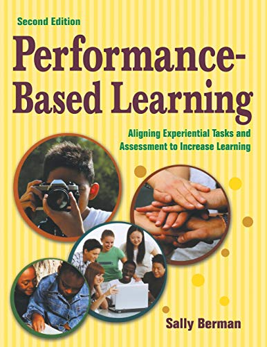 9781412953108: Performance-Based Learning: Aligning Experiential Tasks and Assessment to Increase Learning