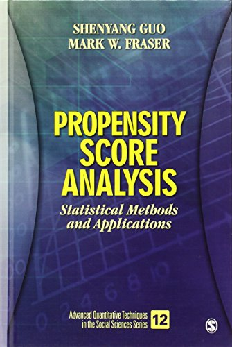Propensity Score Analysis: Statistical Methods and Applications: Fraser, Mark W.,Guo,