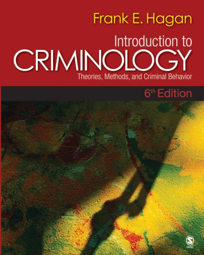 Introduction to Criminology : Theories, Methods, and: Frank E. Hagan