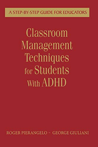 9781412954273: Classroom Management Techniques for Students With ADHD: A Step-by-Step Guide for Educators