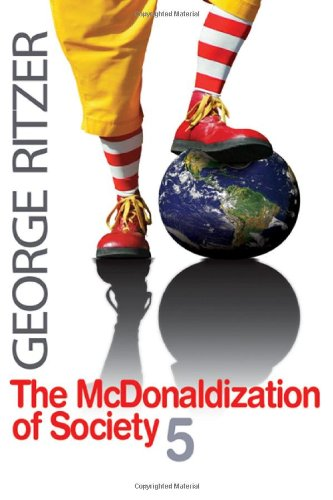 The McDonaldization of Society by George Ritzer: George Ritzer