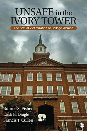 9781412954761: Unsafe in the Ivory Tower: The Sexual Victimization of College Women