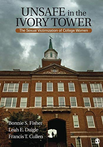 9781412954778: Unsafe in the Ivory Tower: The Sexual Victimization of College Women