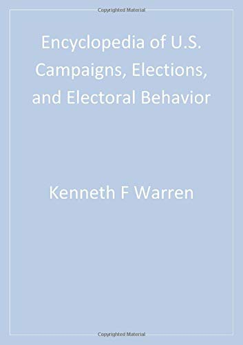 Encyclopedia of U.S. Campaigns, Elections, and Electoral Behavior (Hardback)