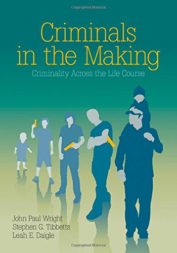 Criminals in the Making: Criminality Across the: John P. (Paul)