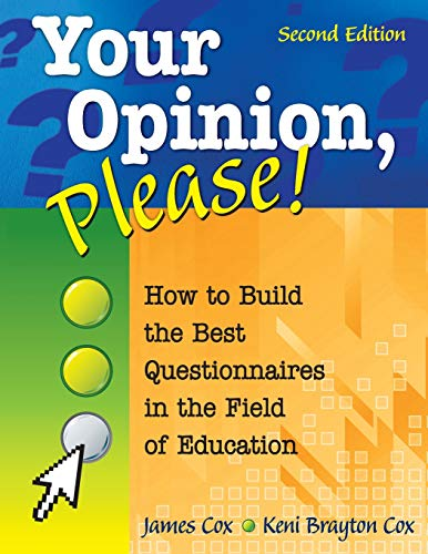 9781412955393: Your Opinion, Please!: How to Build the Best Questionnaires in the Field of Education