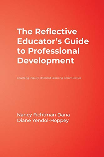 9781412955799: The Reflective Educator's Guide to Professional Development: Coaching Inquiry-Oriented Learning Communities
