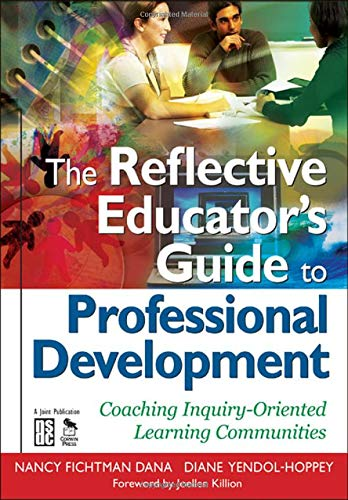 9781412955805: The Reflective Educator's Guide to Professional Development: Coaching Inquiry-Oriented Learning Communities