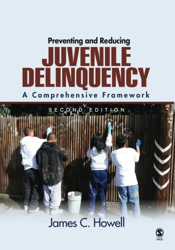 9781412956383: Preventing and Reducing Juvenile Delinquency: A Comprehensive Framework