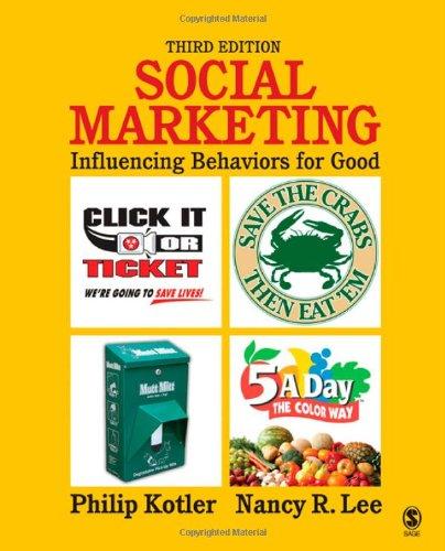 Social Marketing: Influencing Behaviors for Good: Kotler, Philip, Lee,