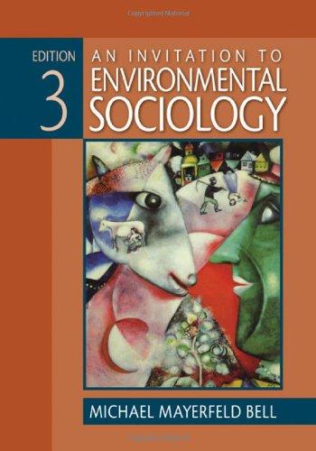 An Invitation to Environmental Sociology: Michael Mayerfeld Bell