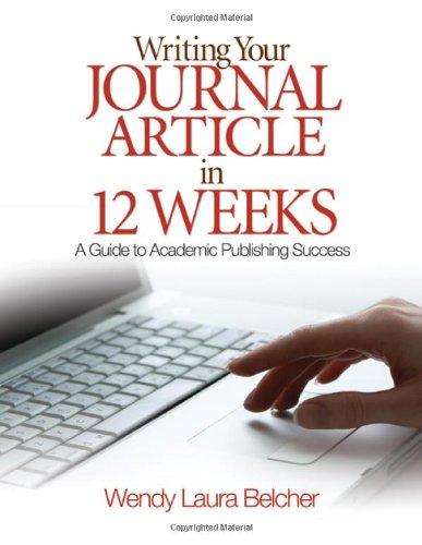 9781412957014: Writing Your Journal Article in Twelve Weeks: A Guide to Academic Publishing Success