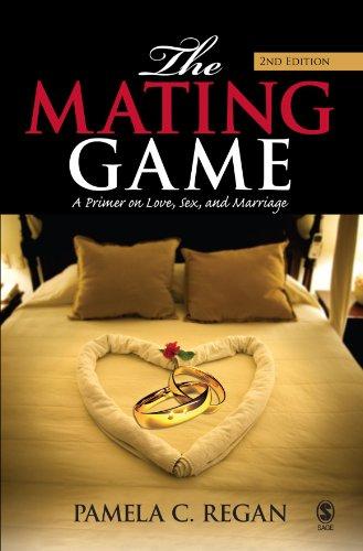 The Mating Game: A Primer on Love,: Pamela C. Regan
