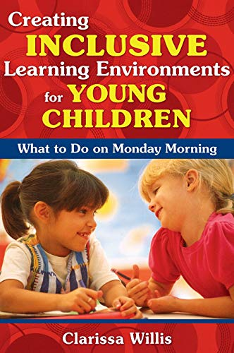 9781412957182: Creating Inclusive Learning Environments for Young Children: What to Do on Monday Morning