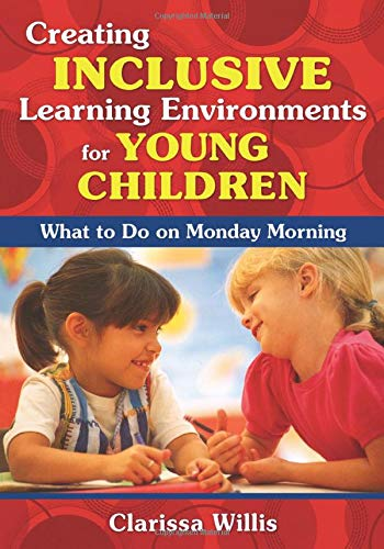 9781412957199: Creating Inclusive Learning Environments for Young Children: What to Do on Monday Morning