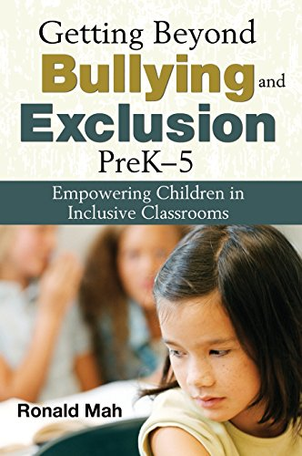 9781412957229: Getting Beyond Bullying and Exclusion, PreK-5: Empowering Children in Inclusive Classrooms
