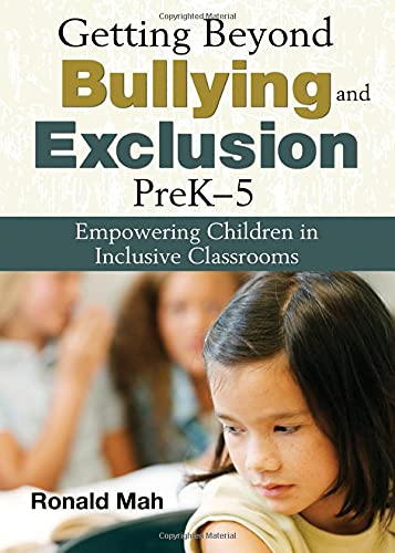 9781412957236: Getting Beyond Bullying and Exclusion, PreK-5: Empowering Children in Inclusive Classrooms