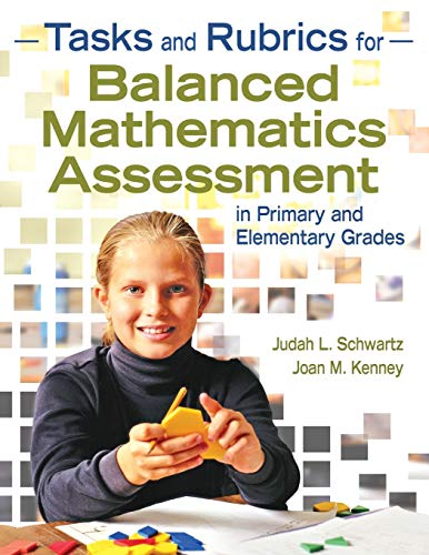 9781412957311: Tasks and Rubrics for Balanced Mathematics Assessment in Primary and Elementary Grades