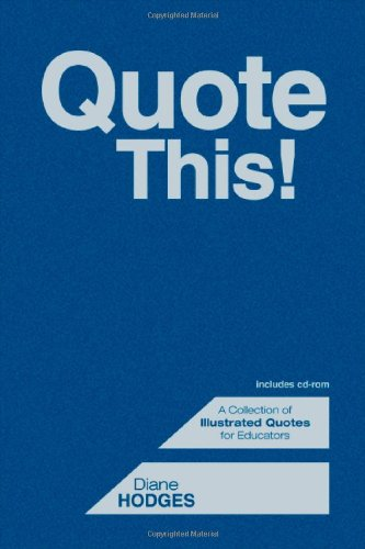 9781412957854: Quote This!: A Collection of Illustrated Quotes for Educators
