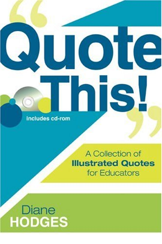 9781412957861: Quote This!: A Collection of Illustrated Quotes for Educators