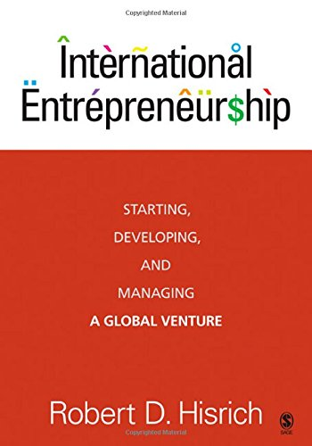 9781412957984: International Entrepreneurship: Starting, Developing, and Managing a Global Venture