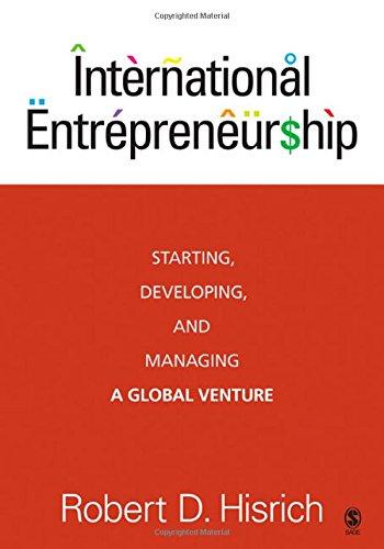 International Entrepreneurship : Starting, Developing, and Managing: Robert D. Hisrich