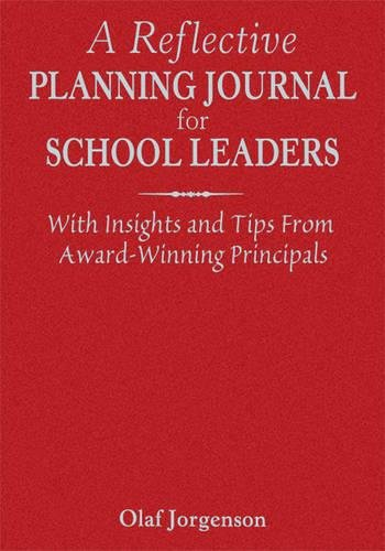 9781412958080: A Reflective Planning Journal for School Leaders: With Insights and Tips From Award-Winning Principals
