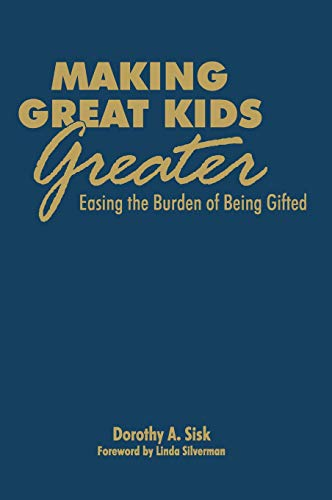 9781412958714: Making Great Kids Greater: Easing the Burden of Being Gifted