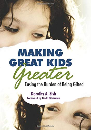 9781412958721: Making Great Kids Greater: Easing the Burden of Being Gifted