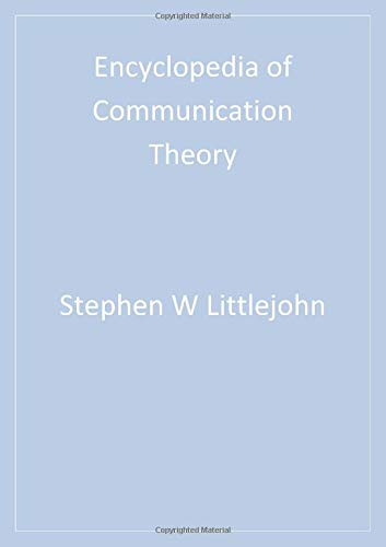 Encyclopedia of Communication Theory: Stephen Littlejohn