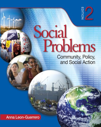 Social Problems: Community, Policy, and Social Action: Editor-Dr. Anna Y.