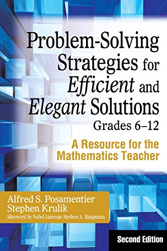 9781412959698: Problem-Solving Strategies for Efficient and Elegant Solutions, Grades 6-12: A Resource for the Mathematics Teacher