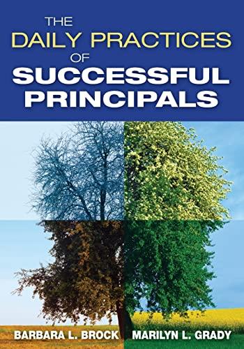 The Daily Practices of Successful Principals: Brock, Barbara L., Grady, Marilyn L.