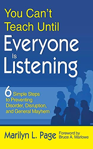 9781412960144: You Can't Teach Until Everyone Is Listening: Six Simple Steps to Preventing Disorder, Disruption, and General Mayhem