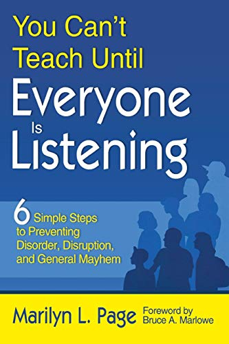 9781412960151: You Can't Teach Until Everyone Is Listening: Six Simple Steps to Preventing Disorder, Disruption, and General Mayhem