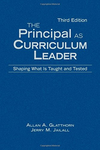 9781412960342: The Principal as Curriculum Leader: Shaping What Is Taught and Tested
