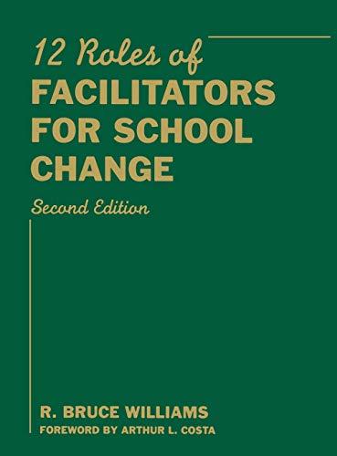 9781412961127: Twelve Roles of Facilitators for School Change