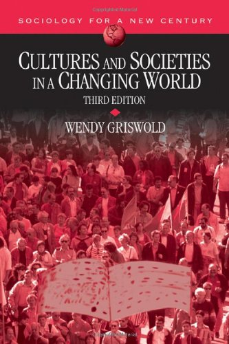9781412961264: Cultures and Societies in a Changing World (Sociology for a New Century Series)