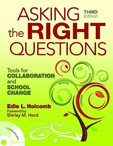 Asking the Right Questions: Tools for Collaboration and School Change: Edie L. Holcomb