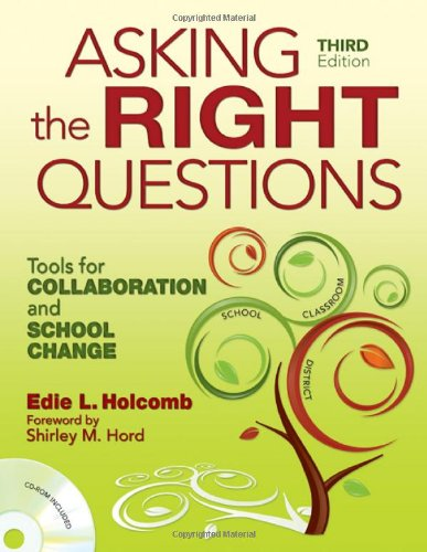 Asking the Right Questions: Tools for Collaboration and School Change: Holcomb, Edie L.