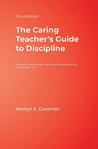 9781412962834: The Caring Teacher′s Guide to Discipline: Helping Students Learn Self-Control, Responsibility, and Respect, K-6