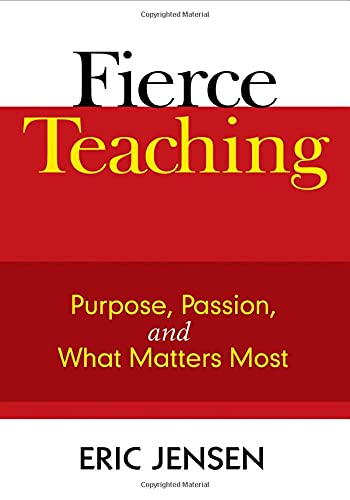 9781412963299: Fierce Teaching: Purpose, Passion, and What Matters Most
