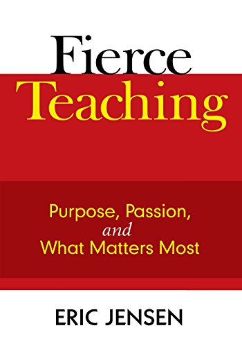 9781412963305: Fierce Teaching: Purpose, Passion, and What Matters Most