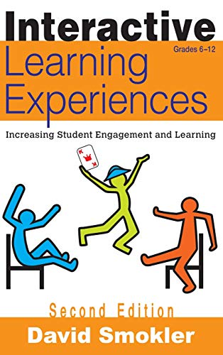 9781412963350: Interactive Learning Experiences, Grades 6-12: Increasing Student Engagement and Learning