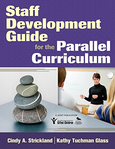 Staff Development Guide for the Parallel Curriculum: Cindy A. Strickland;