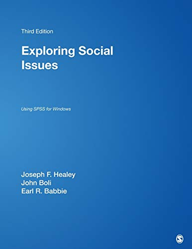 Exploring Social Issues: Using SPSS for Windows: Editor-Joseph F. Healey;