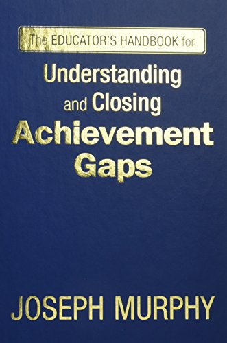 9781412964548: The Educator′s Handbook for Understanding and Closing Achievement Gaps