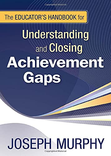 9781412964555: The Educator′s Handbook for Understanding and Closing Achievement Gaps